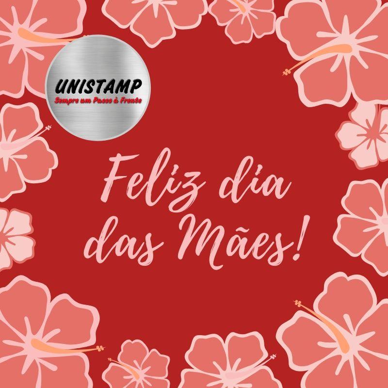 Unistamp deseja a todos um Feliz dia das mães